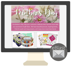 Eblast: Time to start thinking about Mother's Day